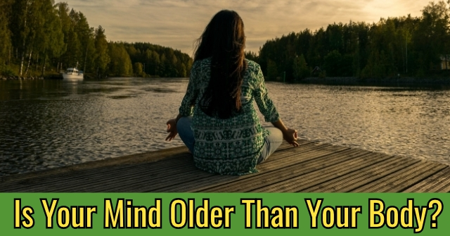 Is Your Mind Older Than Your Body?