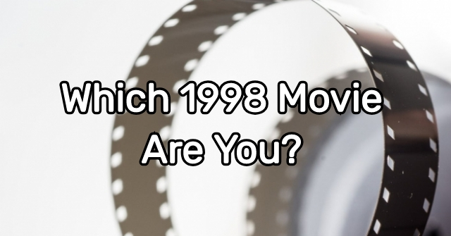 Which 1998 Movie Are You?