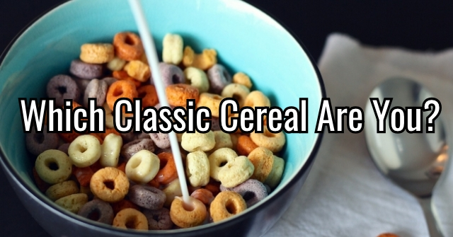 Which Classic Cereal Are You?