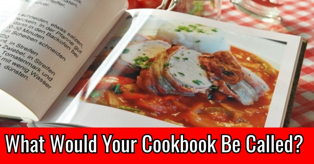 What Would Your Cookbook Be Called?
