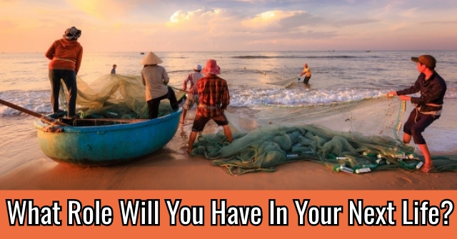 What Role Will You Have In Your Next Life?