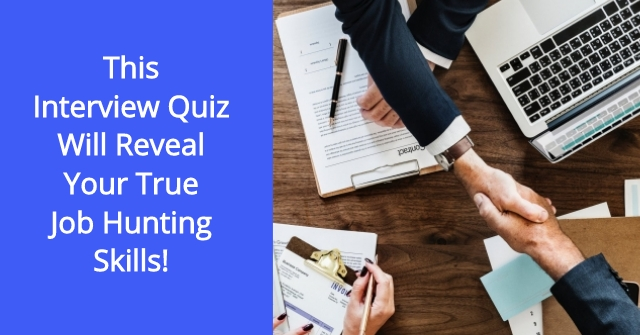 This Interview Quiz Will Reveal Your True Job Hunting Skills!