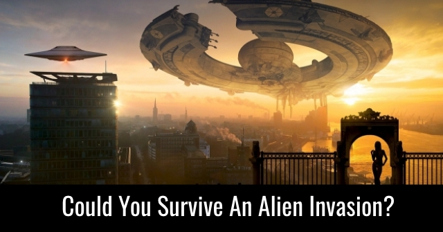 How Long Could You Survive An Alien Invasion?