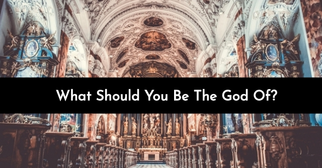 What Should You Be The God Of?
