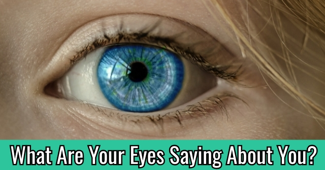 What Are Your Eyes Saying About You?
