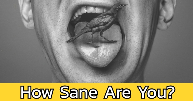 How Sane Are You?