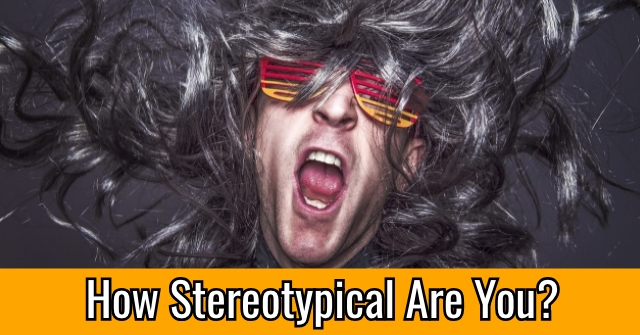 How Stereotypical Are You?