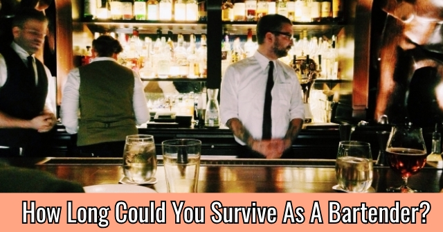 How Long Could You Survive As A Bartender?