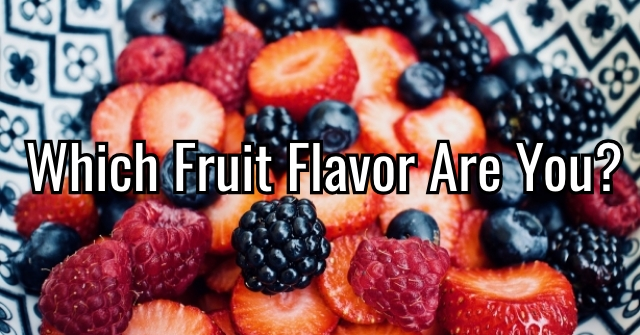 Which Fruit Flavor Are You Quiz?