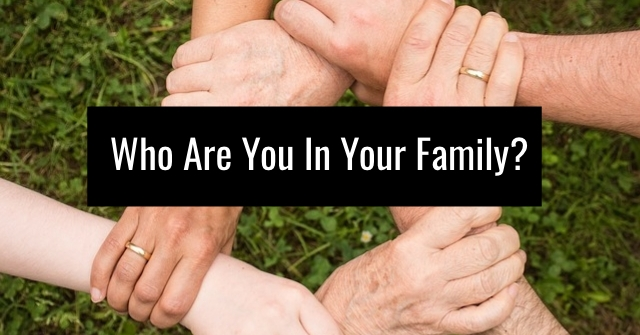 Who Are You In Your Family?