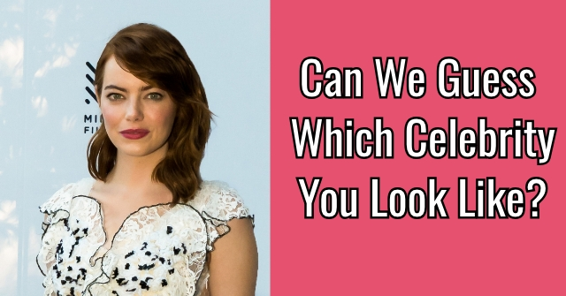 Can We Guess Which Celebrity You Look Like?