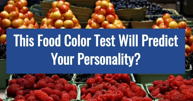 This Food Color Test Will Predict Your Personality?