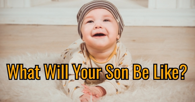What Will Your Son Be Like?