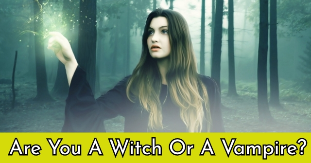 Are You A Witch Or A Vampire?