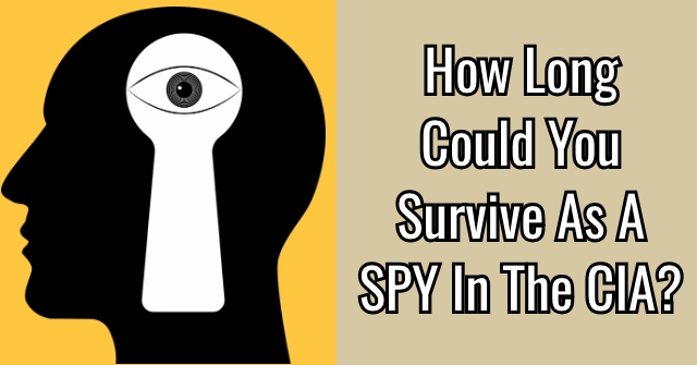 How Long Could You Survive As A SPY In The CIA?