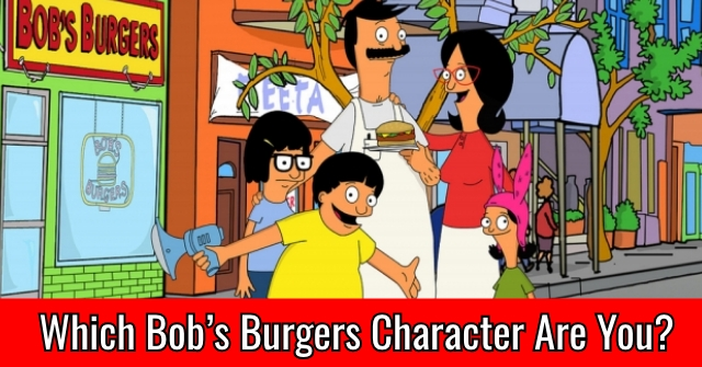 Which Bob's Burgers Character Are You?