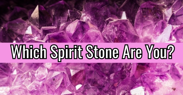 Which Spirit Stone Are You?