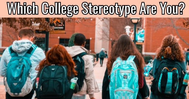 Which College Stereotype Are You?