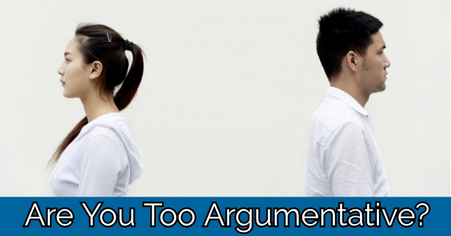 Are You Too Argumentative?