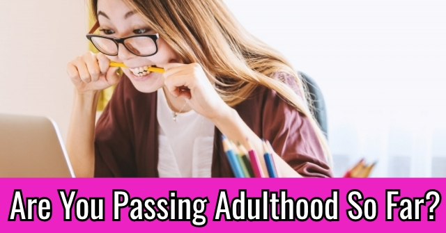 Are You Passing Adulthood So Far?
