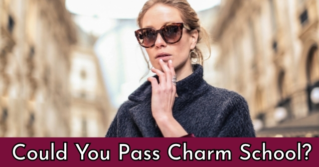 Could you pass Charm School?