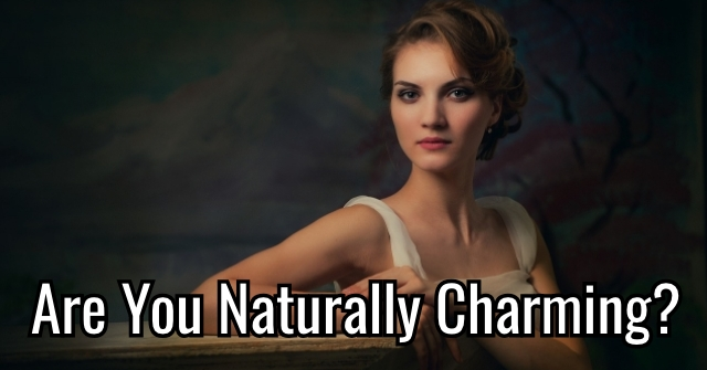 Are You Naturally Charming?