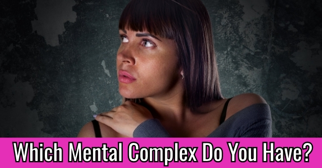 Which Mental Complex Do You Have?