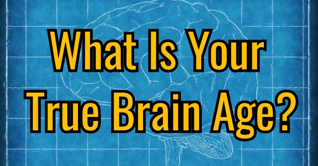 What Is Your True Brain Age?