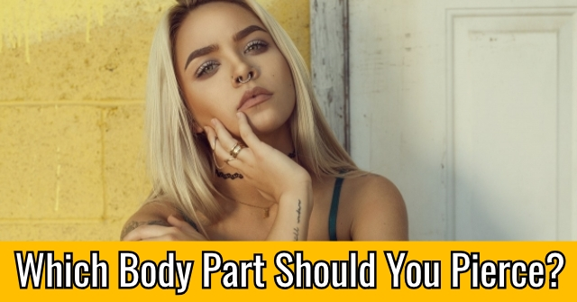 Which Body Part Should You Pierce?