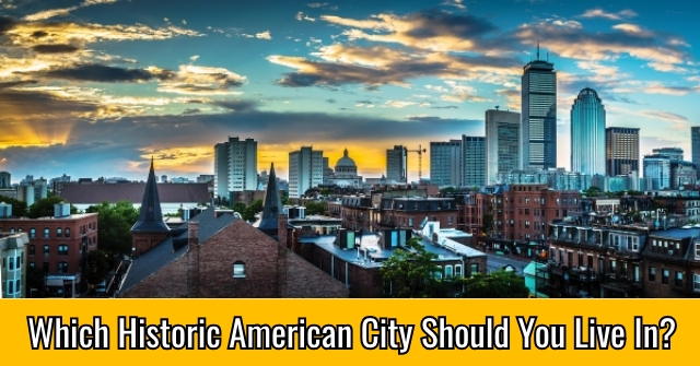 Which Historic American City Should You Live In?