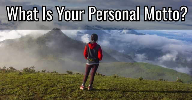 What Is Your Personal Motto?