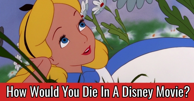 How Would You Die In A Disney Movie?