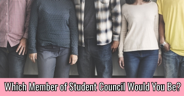 Which Member of Student Council Would You Be?