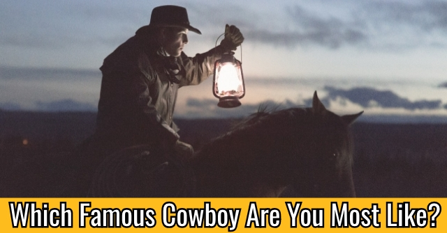 Which Famous Cowboy Are You Most Like?