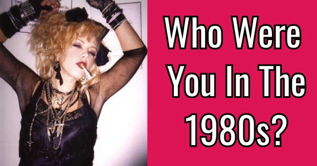 Who Were You In The 1980s?