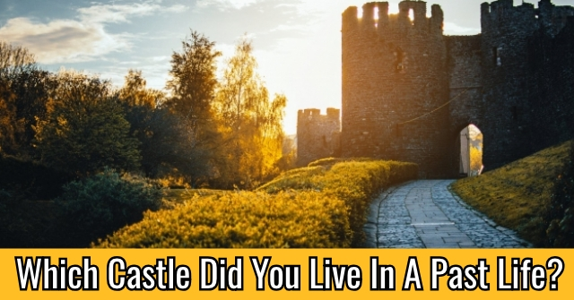 Which Castle Did You Live In A Past Life?