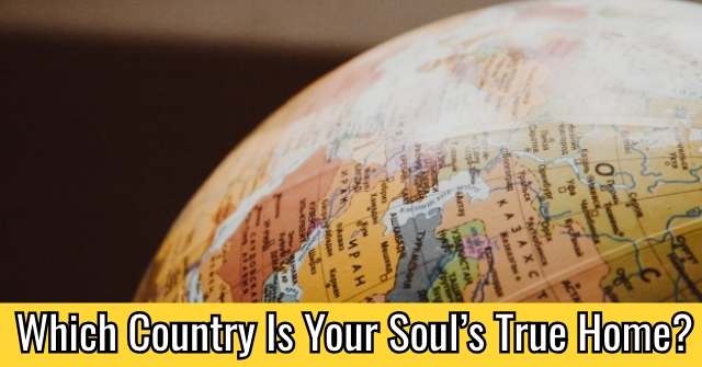 Which Country Is Your Soul's True Home?