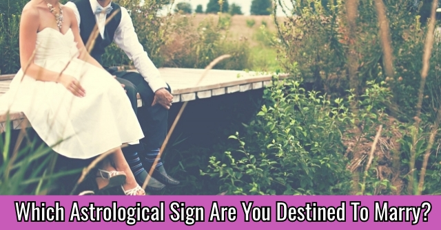 Which Astrological Sign Are You Destined To Marry?