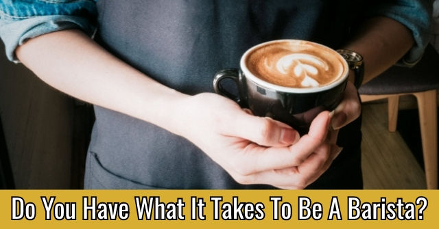Do You Have What It Takes To Be A Barista?