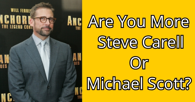 Are You More Steve Carell Or Michael Scott?