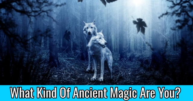 What Kind Of Ancient Magic Are You?