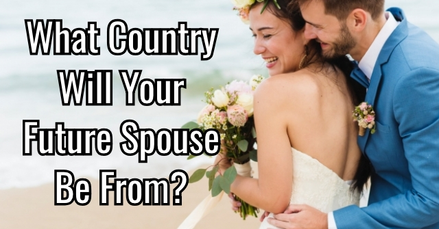 What Country Will Your Future Spouse Be From?