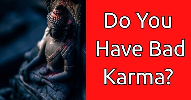 Do You Have Bad Karma?