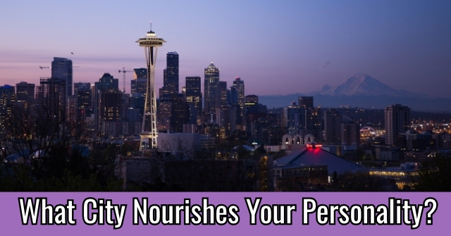 What City Nourishes Your Personality?