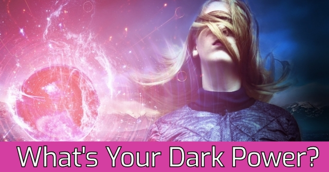 What's Your Dark Power?