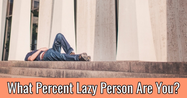 What Percent Lazy Person Are You?