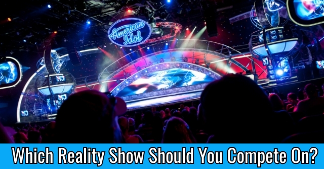 Which Reality Show Should You Compete On?