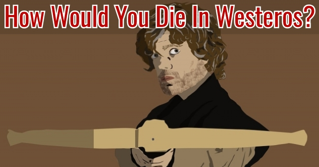 How Would You Die In Westeros?