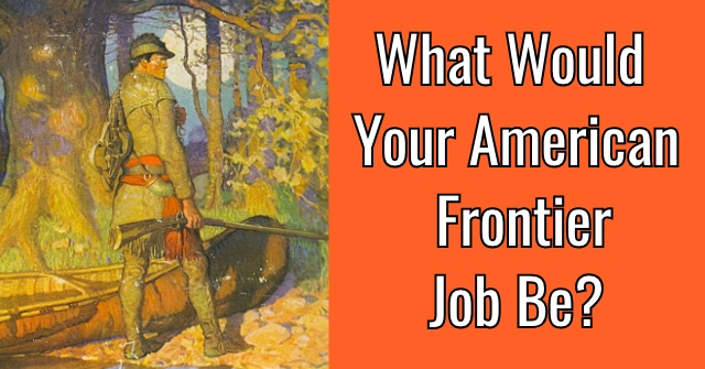 What Would Your American Frontier Job Be?