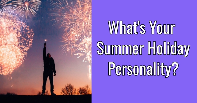 What's Your Summer Holiday Personality?